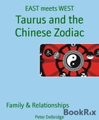 Taurus and the Chinese Zodiac: EAST meets WEST by Peter Delbridge