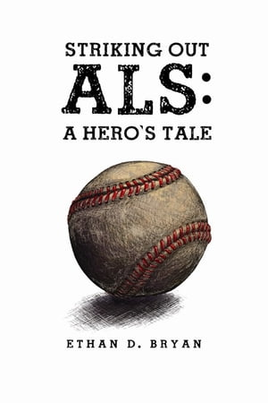 Striking Out ALS: A Hero's Tale