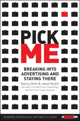 Book Pick Me: Breaking Into Advertising and Staying There by Nancy Vonk