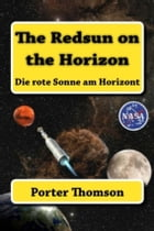 The Redsun on the Horizon: Die rote Sonne am Horizont by Porter Thomson