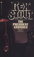 The President Vanishes by Rex Stout
