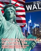 Guide for the Application of The American Visa: Step by Step Application Process by Luis Ifalaye