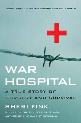 Book War Hospital: A True Story Of Surgery And Survival by Sheri Lee Fink