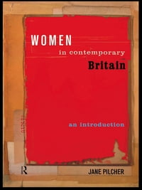 Women in Contemporary Britain: An Introduction
