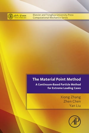 The Material Point Method A Continuum-Based Particle Method for Extreme Loading Cases