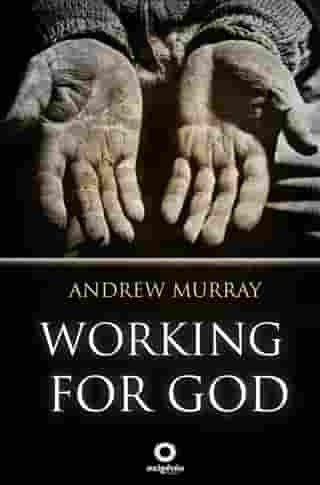 Working for God by Andrew Murray