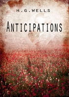 Anticipations by H G Wells