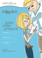Grace Under Pressure by Dandi Daley Mackall