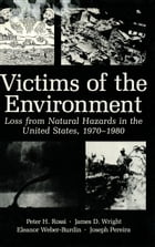 Victims of the Environment: Loss from Natural Hazards in the United States, 1970–1980