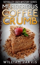 Murderous Coffee Crumble #4 by William Jarvis
