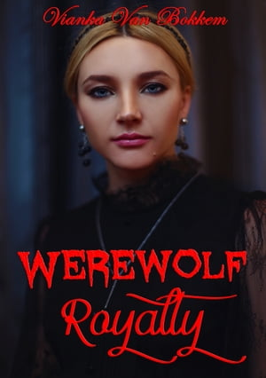 Werewolf Royalty