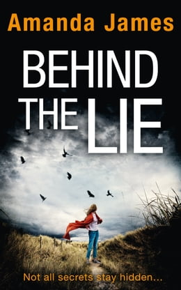 Book Behind the Lie: A gripping new suspense thriller for 2017 by Amanda James