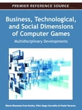 Business, Technological, and Social Dimensions of Computer Games ef82bc92-ad35-4b83-b68b-d3e31499dd07