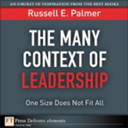 Book The Many Context of Leadership: One Size Does Not Fit All by Russell E. Palmer