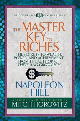 The Master Key to Riches (Condensed Classics)
