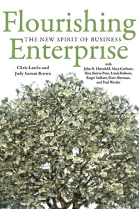 Flourishing Enterprise: The New Spirit of Business