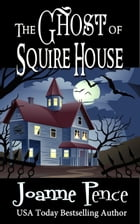 The Ghost of Squire House: Romantic Fantasy