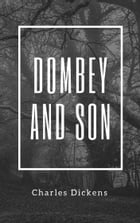 Dombey and Son (Annotated & Illustrated) by Charles Dickens