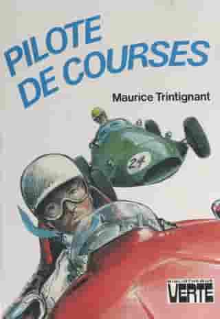 Pilote de courses by Maurice Trintignant