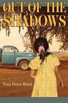 Out of the Shadows by Nina Perez-Reed