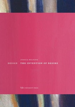 Book Design: The Invention of Desire by Helfand, Jessica