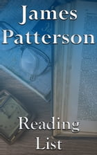 James Patterson: Reading List by Edward Peterson
