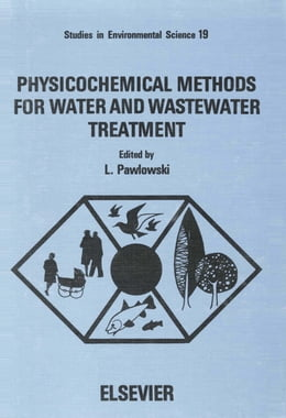 Book Physicochemical Methods for Water and Wastewater Treatment by Pawlowski, L.