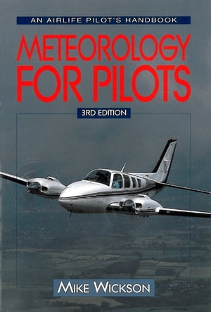 Meteorology For Pilots by Mike Wickson