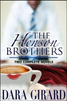 The Henson Brothers (Two Complete Novels) by Dara Girard