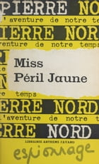 Miss péril jaune by Pierre Nord