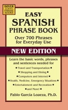 Easy Spanish Phrase Book NEW EDITION: Over 700 Phrases for Everyday Use by Dr. Pablo Garcia Loaeza