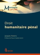 Droit humanitaire pénal by Jacques Fierens