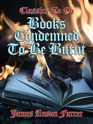 Books Condemned to be Burnt