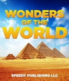 Wonders Of The World by Speedy Publishing