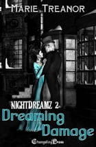 Dreaming Damage (NightDreamz) by Marie Treanor
