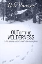 Out of the Wilderness by Deb Vanasse