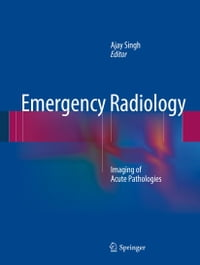 Emergency Radiology: Imaging of Acute Pathologies