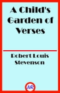 A Childs Garden of Verses (Illustrated)