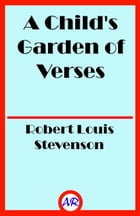A Child's Garden of Verses (Illustrated) by Robert Louis Stevenson