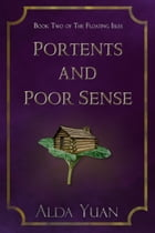 Portents and Poor Sense by Alda Yuan