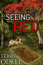 Seeing Red: From the Case Files of Detective James T. Kirkland by Terry Odell