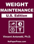 Weight Maintenance - U.S. Edition by Vincent Antonetti, Ph.D.