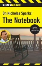 CliffsNotes on Nicholas Sparks' The Notebook by Richard P Wasowski