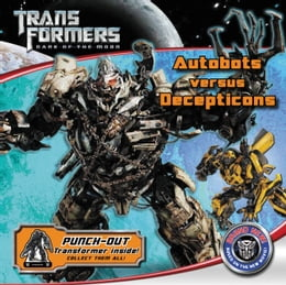 Book Transformers Dark of the Moon: Autobots Versus Decepticons by Katharine Turner