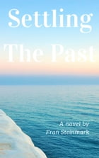 Settling The Past by Fran Steinmark