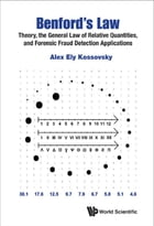 Benford's Law: Theory, the General Law of Relative Quantities, and Forensic Fraud Detection Applications by Alex Ely Kossovsky