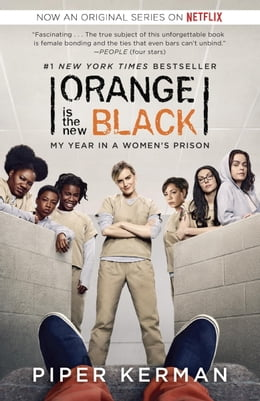 Book Orange Is the New Black: My Year in a Women's Prison by Piper Kerman