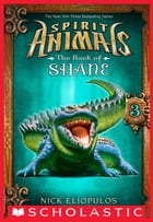 Vengeance: The Book of Shane e-short #3 (Spirit Animals: Special Edition) by Nick Eliopulos