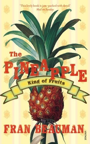 The Pineapple King of Fruits