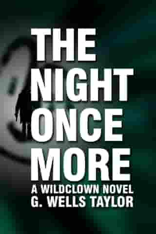 The Night Once More: A Wildclown Novel